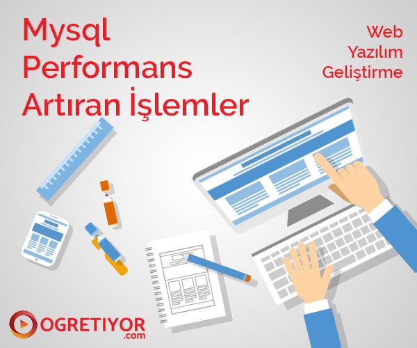 Mysql Performans Artıran İşlemler