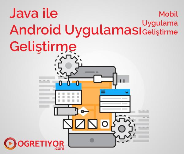Java ile Android Uygulaması Geliştirme