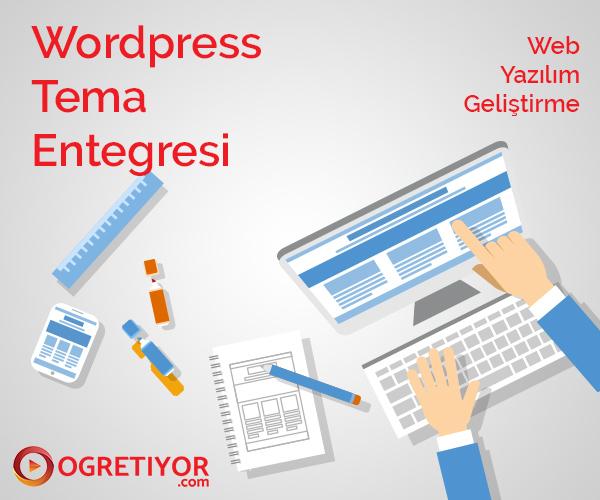 Wordpress Tema Entegresi
