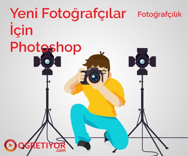 Yeni Fotoğrafçılar için Photoshop - FotoDers