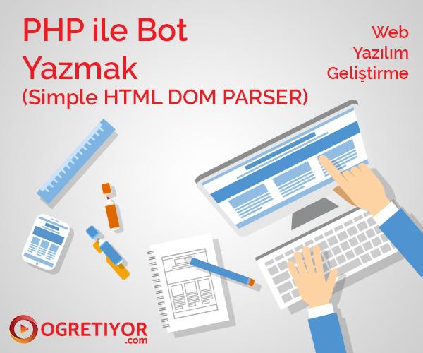 Php ile Bot Yazmak ( Simple HTML DOM PARSER )