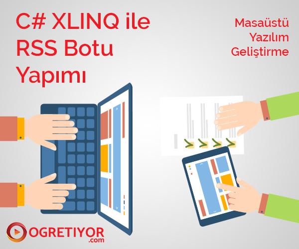 C# XLINQ İLE RSS BOTU YAPIMI